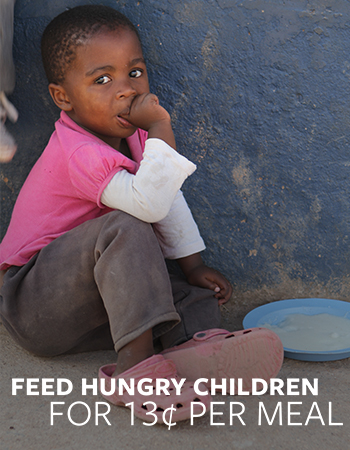 Feed Hungry Children for Just 13 Cents a Meal