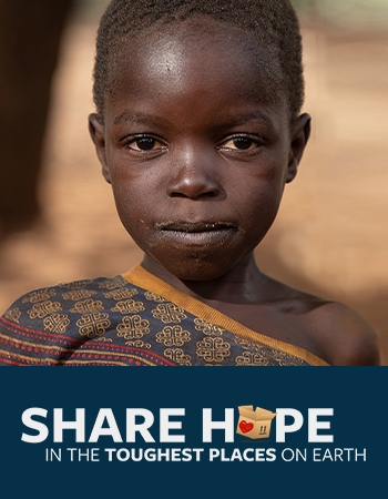 Share Hope in the Toughest Places on Earth