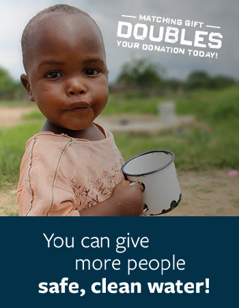 You Can Give More People Safe, Clean Water