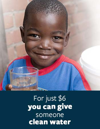 For just $6 you can give someone clean water